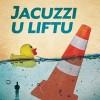 "Knjiga ""Jacuzzi u liftu"""